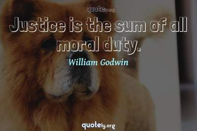 Photo Quote of Justice is the sum of all moral duty.