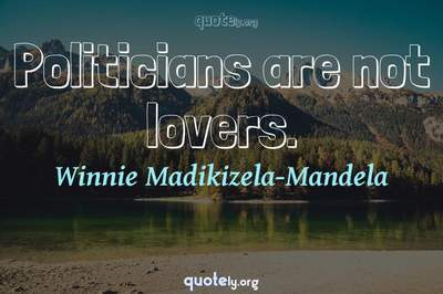 Photo Quote of Politicians are not lovers.