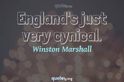 Photo Quote of England's just very cynical.