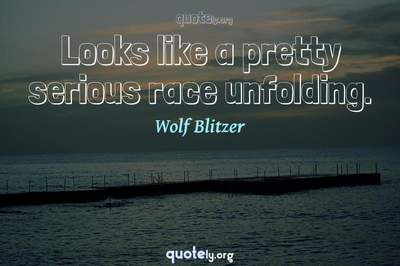Photo Quote of Looks like a pretty serious race unfolding.
