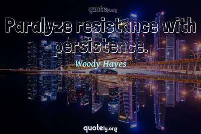 Photo Quote of Paralyze resistance with persistence.