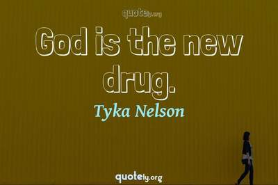 Photo Quote of God is the new drug.