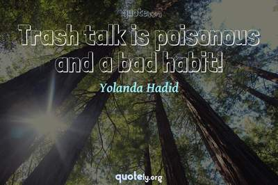 Photo Quote of Trash talk is poisonous and a bad habit!