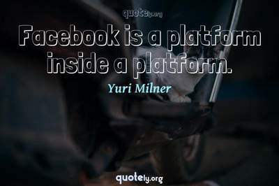 Photo Quote of Facebook is a platform inside a platform.