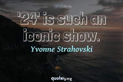 Photo Quote of '24' is such an iconic show.