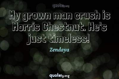Photo Quote of My grown man crush is Morris Chestnut. He's just timeless!