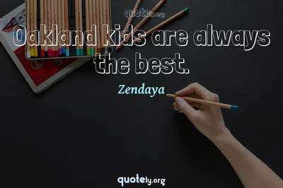 Photo Quote of Oakland kids are always the best.