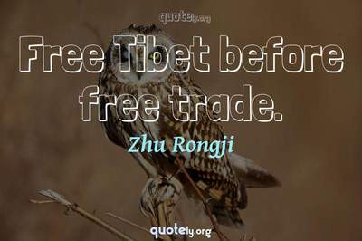 Photo Quote of Free Tibet before free trade.