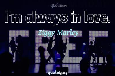 Photo Quote of I'm always in love.