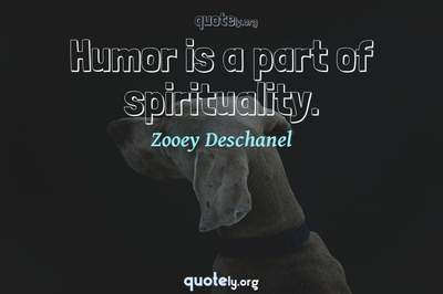 Photo Quote of Humor is a part of spirituality.