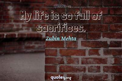 Photo Quote of My life is so full of sacrifices.
