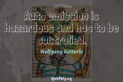 Photo Quote of Auto emission is hazardous and has to be controlled.