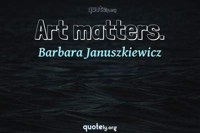 Photo Quote of Art matters.