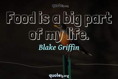 Photo Quote of Food is a big part of my life.