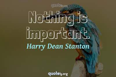 Photo Quote of Nothing is important.