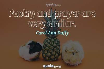 Photo Quote of Poetry and prayer are very similar.