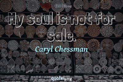 Photo Quote of My soul is not for sale.