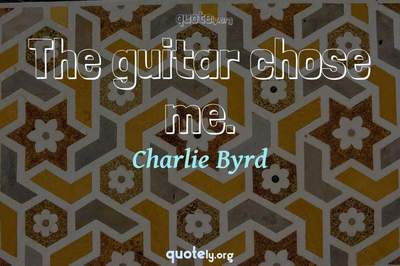 Photo Quote of The guitar chose me.