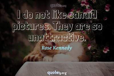 Photo Quote of I do not like candid pictures. They are so unattractive.