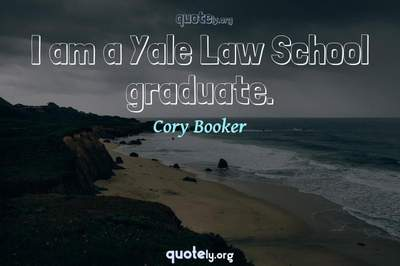 Photo Quote of I am a Yale Law School graduate.