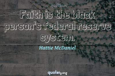 Photo Quote of Faith is the black person's federal reserve system.