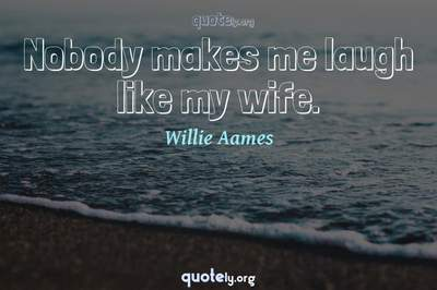 Photo Quote of Nobody makes me laugh like my wife.