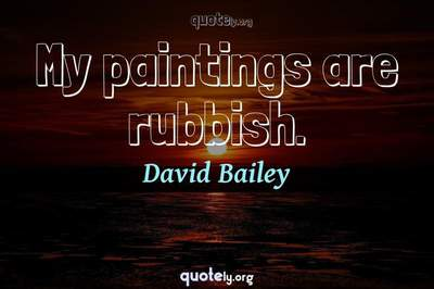 Photo Quote of My paintings are rubbish.