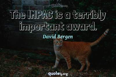 Photo Quote of The IMPAC is a terribly important award.