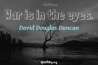 Photo Quote of War is in the eyes.