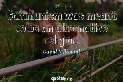 Photo Quote of Communism was meant to be an alternative religion.
