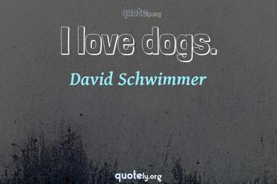 Photo Quote of I love dogs.
