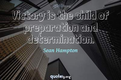 Photo Quote of Victory is the child of preparation and determination.