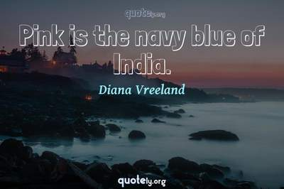 Photo Quote of Pink is the navy blue of India.
