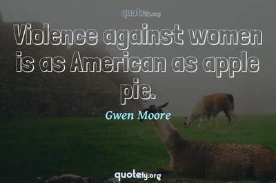 Photo Quote of Violence against women is as American as apple pie.