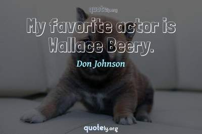 Photo Quote of My favorite actor is Wallace Beery.