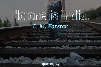 Photo Quote of No one is India.