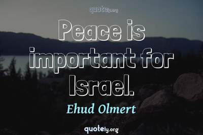 Photo Quote of Peace is important for Israel.