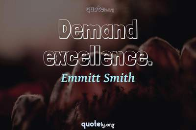 Photo Quote of Demand excellence.