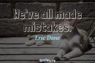 Photo Quote of We've all made mistakes.