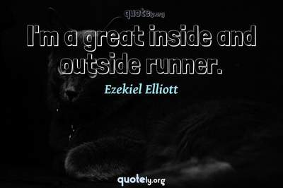 Photo Quote of I'm a great inside and outside runner.