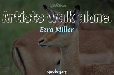Photo Quote of Artists walk alone.