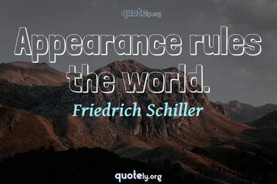Photo Quote of Appearance rules the world.