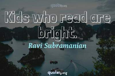 Photo Quote of Kids who read are bright.