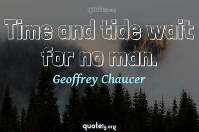 Photo Quote of Time and tide wait for no man.