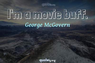 Photo Quote of I'm a movie buff.