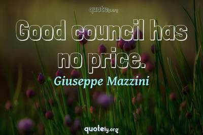 Photo Quote of Good council has no price.