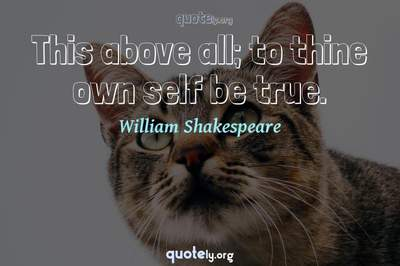 Photo Quote of This above all; to thine own self be true.