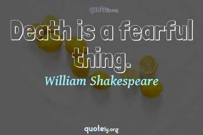 Photo Quote of Death is a fearful thing.