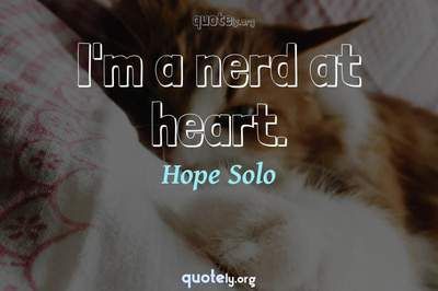 Photo Quote of I'm a nerd at heart.
