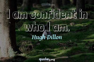 Photo Quote of I am confident in who I am.